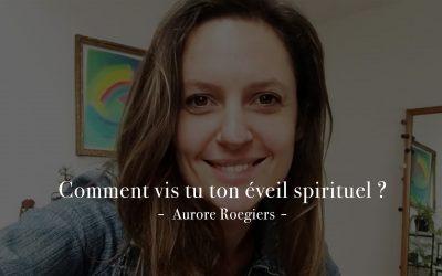 Comment vivre son éveil spirituel par Aurore Roegiers